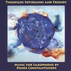 Theofilos Sotirides and Friends: Music for Saxophone by Dinos Constantinides