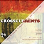 Crosscurrents: Music for Chamber Orchestra by American Composers