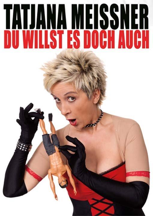 Du willst es doch auch - Comedyshow mit Tatjana Meissner (Solo)