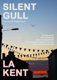 Click to buy Silent Gull by L A Kent book cover by L A Kent Cornish author of Inspector Treloar Mysteries
