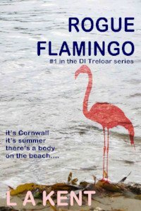Click to buy Rogue Flamingo by L A Kent book cover by L A Kent Cornish author of Inspector Treloar Mysteries